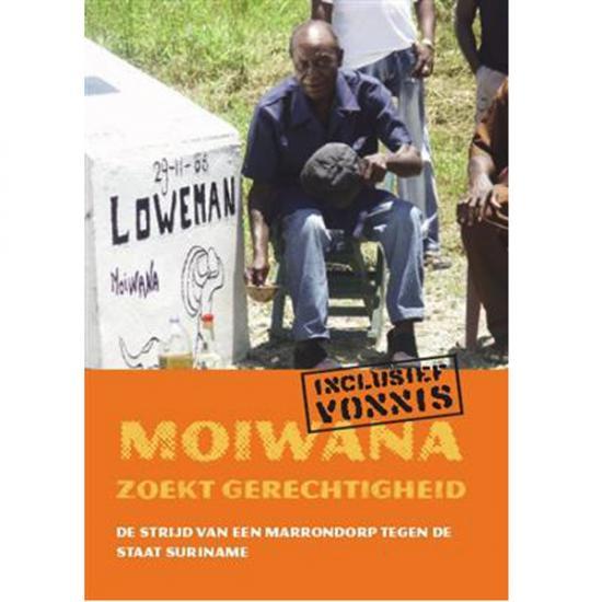 Moiwana Zoekt Gerechtigheid Fergus MacKay (red.) KIT Publishers, 2006, 224 p. Prijs: € 17.50