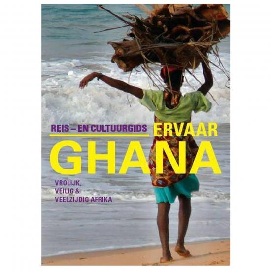 Ervaar Ghana Reis- en cultuurgids Coolywooly, 2009, 398 p.  Prijs: € 19.95