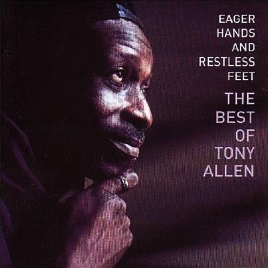 Tony Allen: Eager Hands And Restless Feet Prijs: € 14.50
