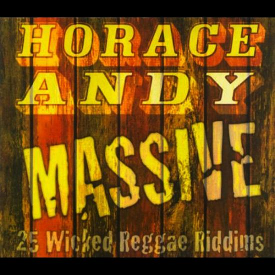 Horace Andy: Massive 25 Wicked Rhythms Prijs: € 5.00