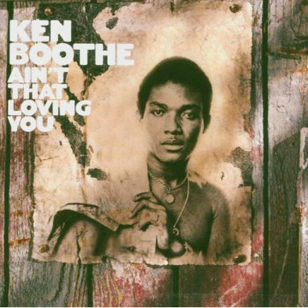 Ken Boothe: Ain't That loving You Prijs: € 8.50