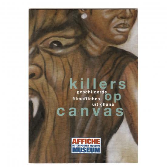 Killers On Canvas uitgekomen bij de gelijknamige tentoonstelling in het affichemuseum te Hoorn, 2005 30 blz, 18 afbeeldingen  Prijs: € 2.50