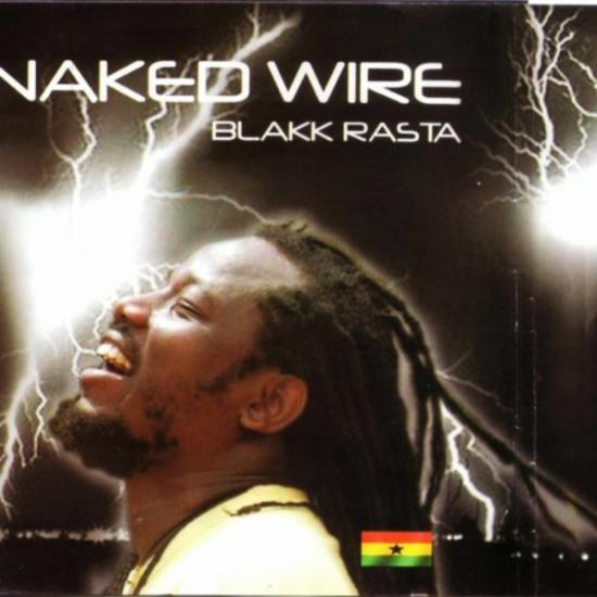 Blakk Rasta: Naked Wire