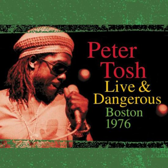 Peter Tosh: Live & Dangerous Boston 1976 Prijs: € 6.50