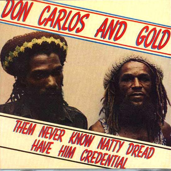Don Carlos & Gold: Them Never Know Natty Prijs: € 14.50