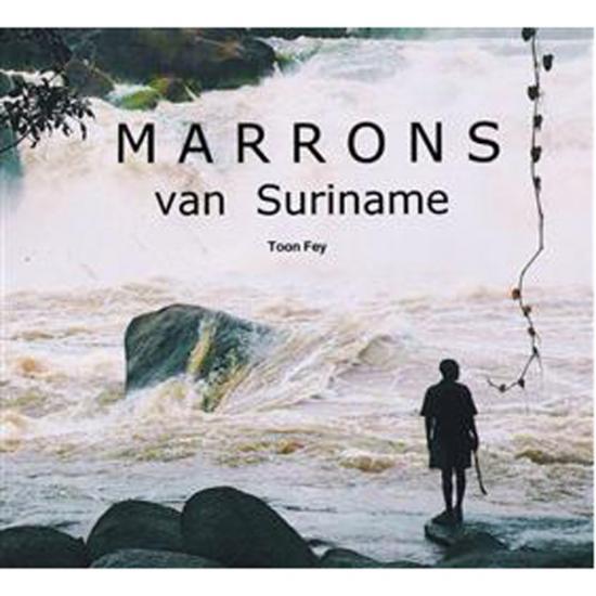 Marrons van Suriname Toon Fey KIT Publishers Prijs: € 22.50