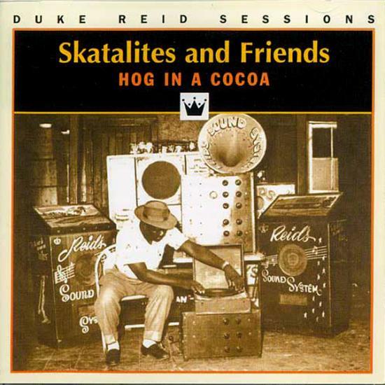 Skatalites: Hog In A Cocoa Prijs: € 12.00