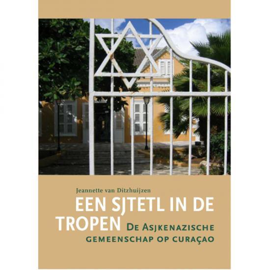 Een Sjtetl In De Tropen Jeannette Van Ditzhuijzenbr> KIT Publishers Prijs: € 24.50
