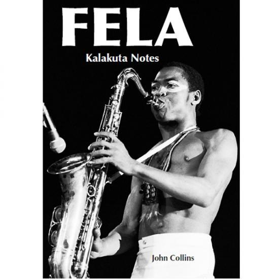 Fela: Kalakuta Notes  John Collins KIT Publishers, 2009, 159 blz. Prijs: € 24.50